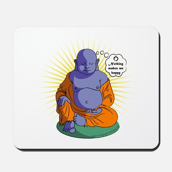 """""""Nothing Makes Me Happy"""" Mousepad"""