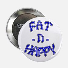 "Fat -n- Happy 2.25"" Button"