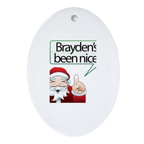 Brayden's Been Nice Oval Ornament