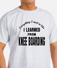 I learned from Knee Boarding T-Shirt