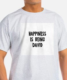 Happiness is being David T-Shirt
