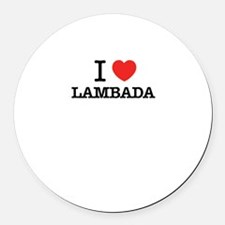 I Love LAMBADA Round Car Magnet