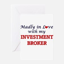 Madly in love with my Investment Br Greeting Cards