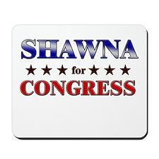 SHAWNA for congress Mousepad