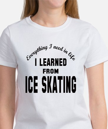 I learned from Ice skating Women's T-Shirt