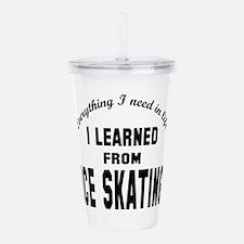 I learned from Ice ska Acrylic Double-wall Tumbler