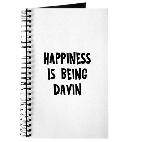 Happiness is being Davin Journal