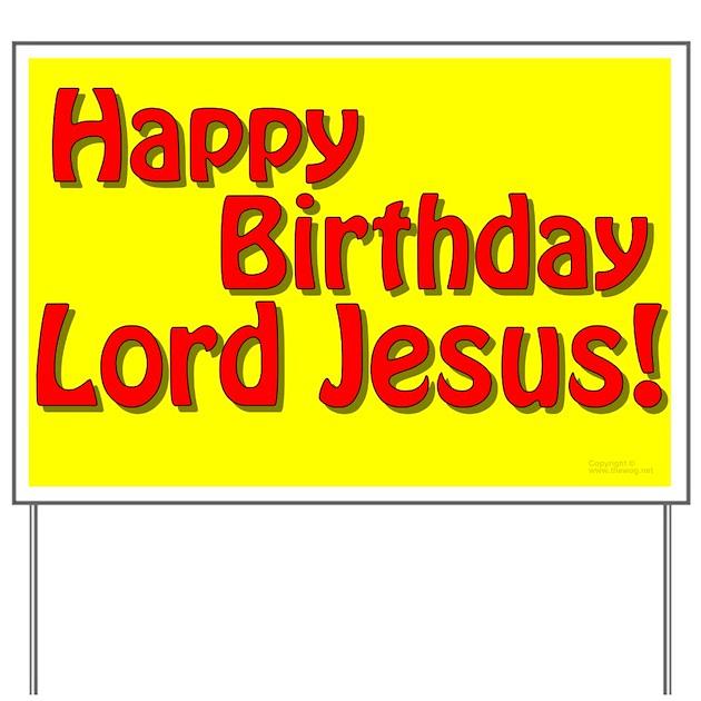 Happy Birthday Jesus Yard Sign By Wogpress