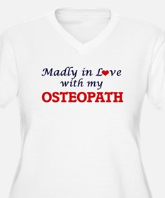 Madly in love with my Osteopath Plus Size T-Shirt