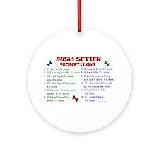 Irish Setter Property Laws 2 Ornament (Round)