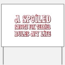 Spoiled Foxie Yard Sign