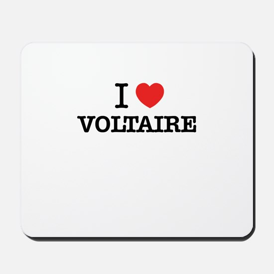 I Love VOLTAIRE Mousepad