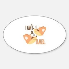 Cant Be Tamed Decal