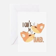 Cant Be Tamed Greeting Cards