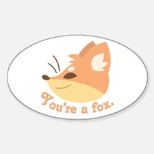 Youre A Fox Decal