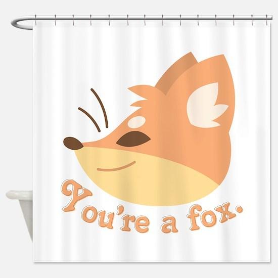 Youre A Fox Shower Curtain