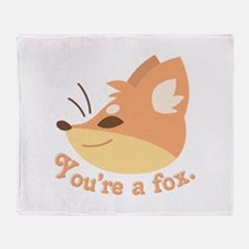 Youre A Fox Throw Blanket