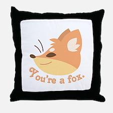 Youre A Fox Throw Pillow