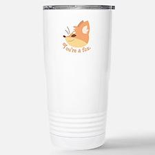Youre A Fox Travel Mug
