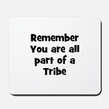 Remember You are all part of  Mousepad