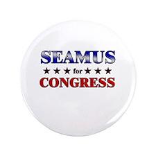 """SEAMUS for congress 3.5"""" Button"""