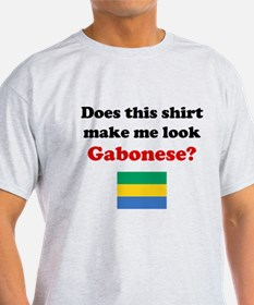 Make Me Look Gabonese T-Shirt