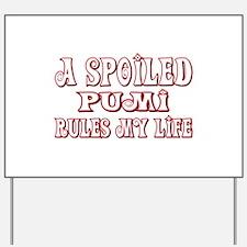 Spoiled Pumi Yard Sign
