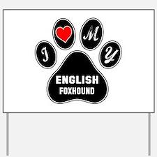 I love my English Foxhound Dog Yard Sign