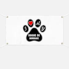I love my Dogue de Bordeaux Dog Banner