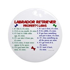Labrador Retriever Property Laws 2 Ornament (Round
