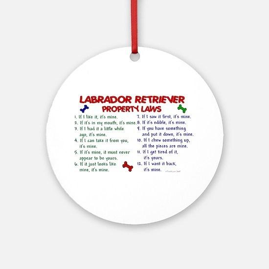 Labrador Retriever Property Laws 2 Ornament (Round