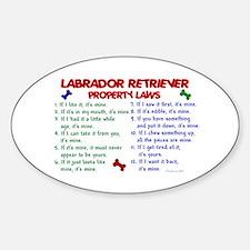 Labrador Retriever Property Laws 2 Oval Decal