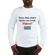 Make Me Look Fijian Long Sleeve T-Shirt