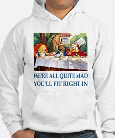 WE'RE ALL QUITE MAD Jumper Hoody