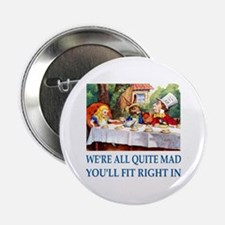 "WE'RE ALL QUITE MAD 2.25"" Button"