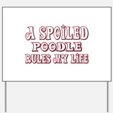 Spoiled Poodle Yard Sign