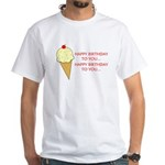 HAPPY BIRTHDAY (ICE CREAM) White T-Shirt