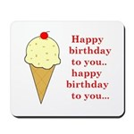 HAPPY BIRTHDAY (ICE CREAM) Mousepad
