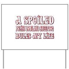 Spoiled PLS Yard Sign