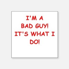 bad guy Sticker