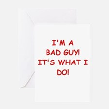 bad guy Greeting Cards