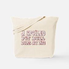 Spoiled Pit Bull Tote Bag