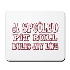 Spoiled Pit Bull Mousepad