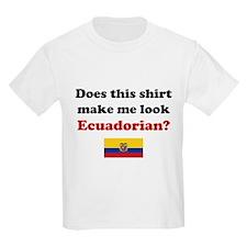 Make Me Look Ecuadorian T-Shirt
