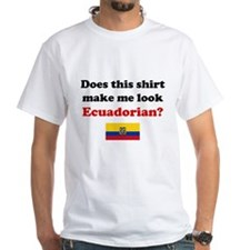 Make Me Look Ecuadorian Shirt