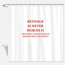 revenge Shower Curtain