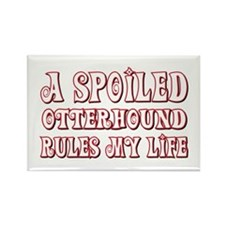 Spoiled Otterhound Rectangle Magnet