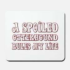 Spoiled Otterhound Mousepad