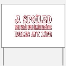 Spoiled Toller Yard Sign
