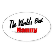 """""""The World's Best Nanny"""" Oval Decal"""